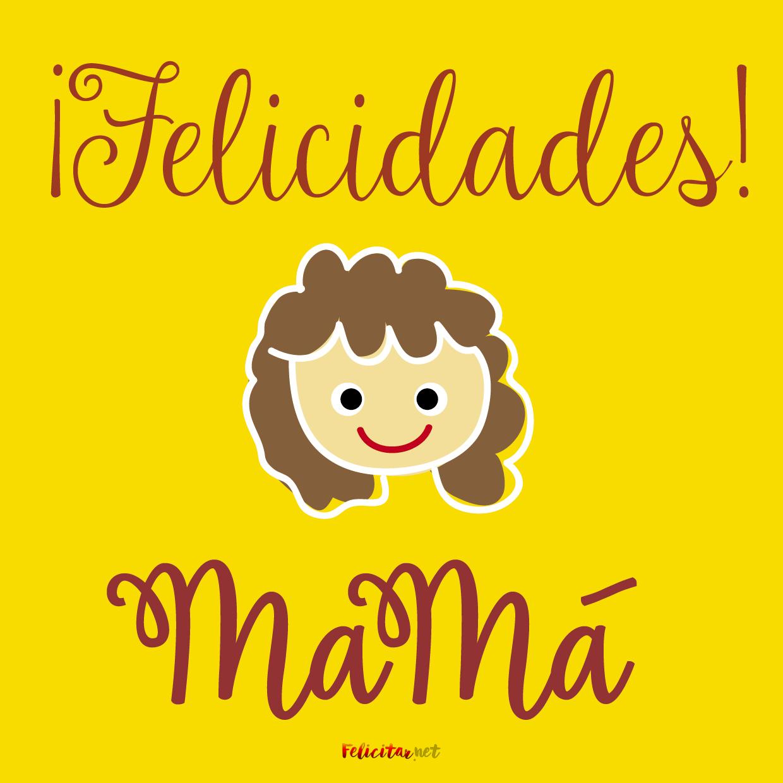 felicidades mamá!